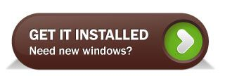 Get it installed. Need new windows?